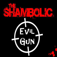 The Shambolic - Evil Gun - Single
