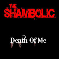 The Shambolic - Death of Me - Single