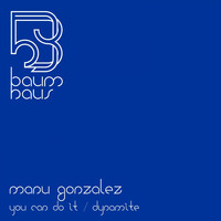 Manu Gonzalez - You Can Do It / Dynamite