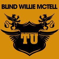Blind Willie McTell - The Unforgettable Blind Willie McTell