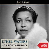 Ethel Waters - Some of These Days
