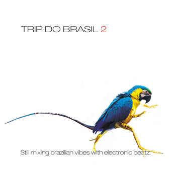 Various Artists / - Trip Do Brasil 2 - Still Mixing Brazilian Vibes With Electronic Beatz