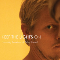 Arthur Russell - Keep The Lights On (Original Motion Picture Soundtrack)