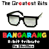 The Greatest Bits - Bangarang (8-Bit Tribute to Skrillex)