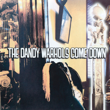 The Dandy Warhols - The Dandy Warhols Come Down