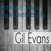 Gil Evans - Famous Jazz Instrumentalists