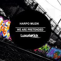 Harpo Muzik - We Are Pretended