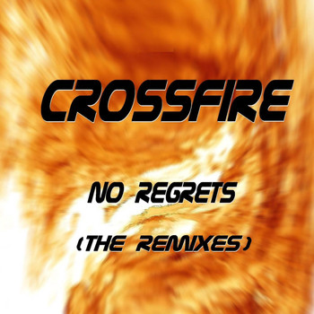 Crossfire - No Regrets (The Remixes)