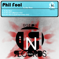 Phil Fool - To the Floor