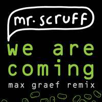Mr. Scruff - We Are Coming (Max Graef Remix)