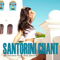 Various Artists - SANTORINI CHANT Mediterranean World Music Selection