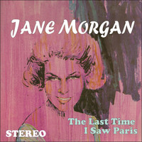 Jane Morgan - The Last Time I Saw Paris