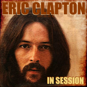 Eric Clapton - Eric Clapton in Session