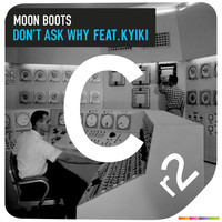 Moon Boots feat. Kyiki - Don't Ask Why