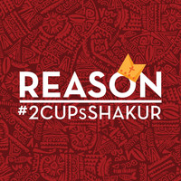 Reason - 2cups Shakur