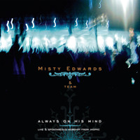 Misty Edwards - Always on His Mind