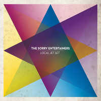 The Sorry Entertainers - Local Jet Set