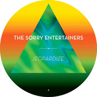 The Sorry Entertainers - Jeopardize