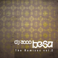 DJ 3000 - Besa The Remixes Vol.2