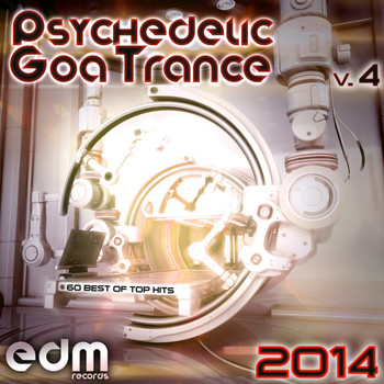 Various Artists - Psychedelic Goa Trance 2014, Vol. 4 - 60 Best Of Top Classic Hits [2007-2014] Master Collection