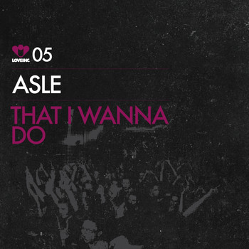 Asle - That I Wanna Do