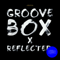 Groovebox - Reflected