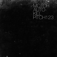 Motor - Autokill/Pitch123