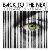 John Arrec & Nathaniel DJ - Back to the Next