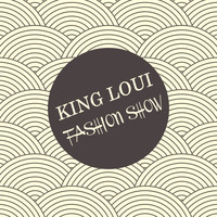 King Loui - Fashion Show