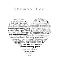 Shawna Dee - Love the Way You Want