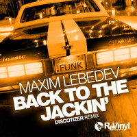 Maxim Lebedev - Back To The Jackin' (Discotizer Remix)