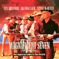 Elmer Bernstein - The Magnificent Seven (Original Motion Picture Soundtrack)