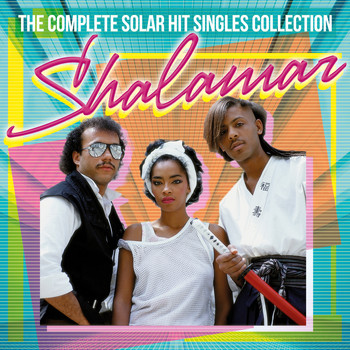 Shalamar - The Complete Solar Hit Singles Collection