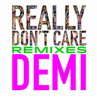 Demi Lovato - Really Don't Care Remixes