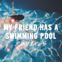 Mausi - My Friend Has a Swimming Pool (Remixes)