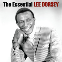 Lee Dorsey - The Essential Lee Dorsey