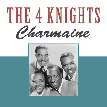 The Four Knights - Charmaine