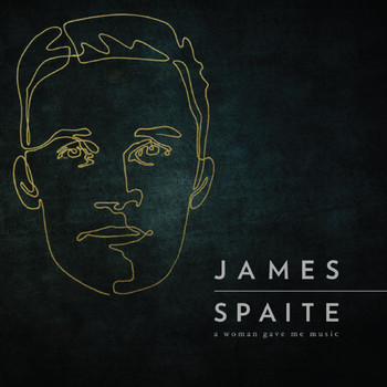 James Spaite - A Woman Gave Me Music