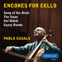 Pablo Casals - Encores for Cello