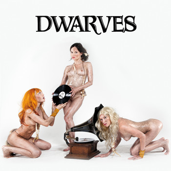 Dwarves - The Dwarves Invented Rock & Roll