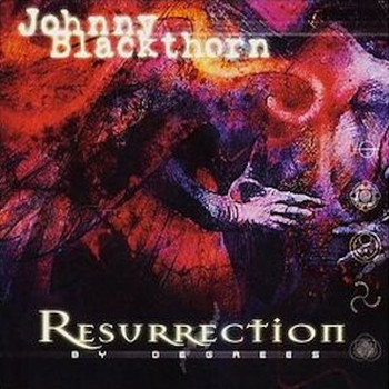 Johnny Blackthorn - Resurrection By Degree