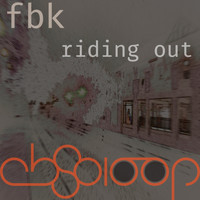 FBK - Riding Out