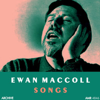Ewan MacColl - Songs