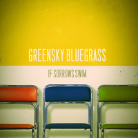 Greensky Bluegrass - If Sorrows Swim