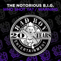 The Notorious B.I.G. - Who Shot Ya? / Warning