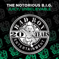 Notorious B.I.G. - Juicy / Unbelievable (Explicit)