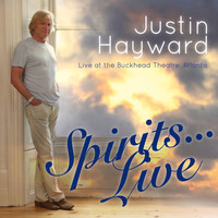 Justin Hayward - Spirits... Live At The Buckhead Theatre, Atlanta