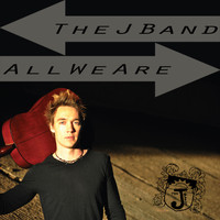 The J Band - All We Are
