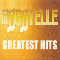 Bagatelle - Greatest Hits