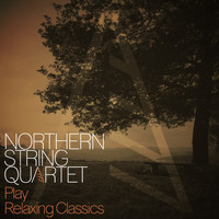 Northern String Quartet - Northern String Quartet Play Relaxing Classics